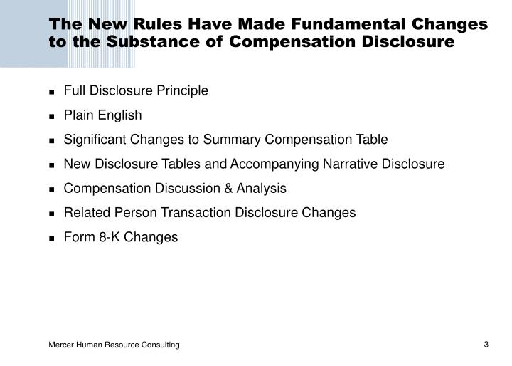 The new rules have made fundamental changes to the substance of compensation disclosure