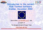 introduction to the current edg testbed software krak w december 2002