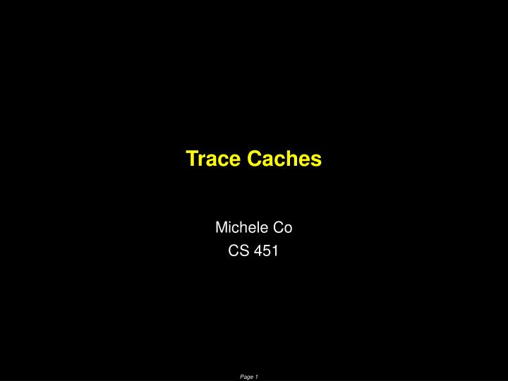 trace caches n.