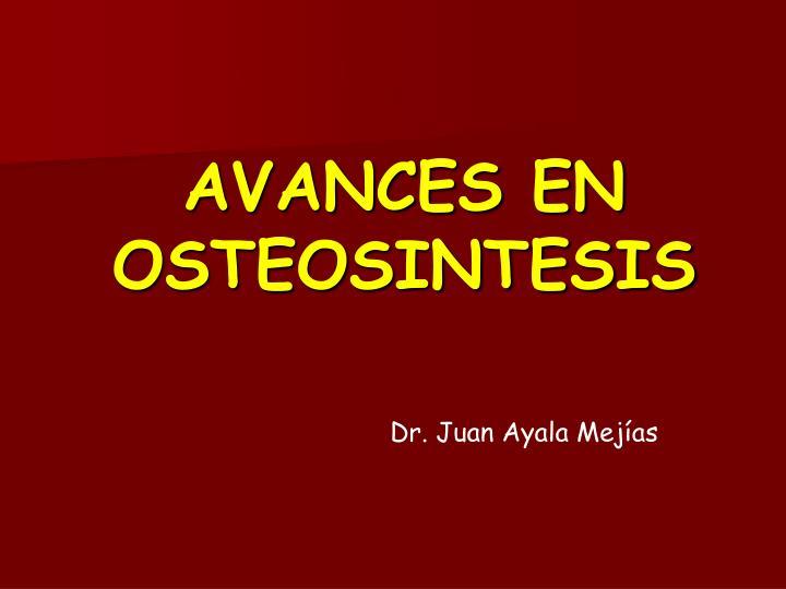 avances en osteosintesis n.
