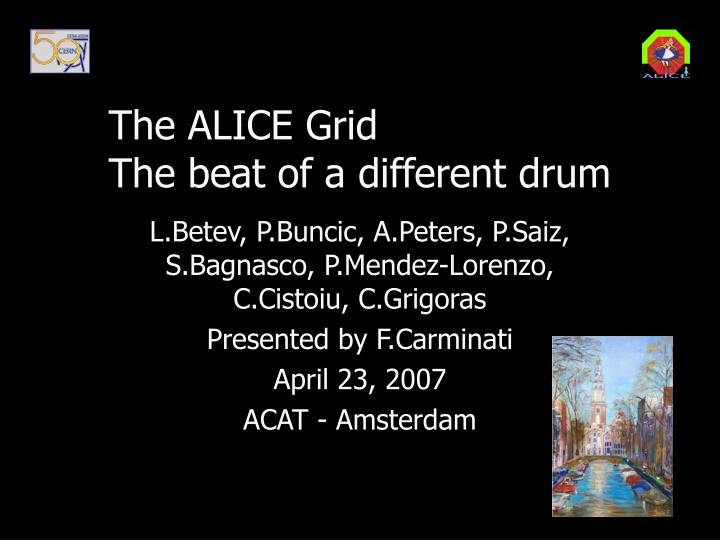 the alice grid the beat of a different drum n.