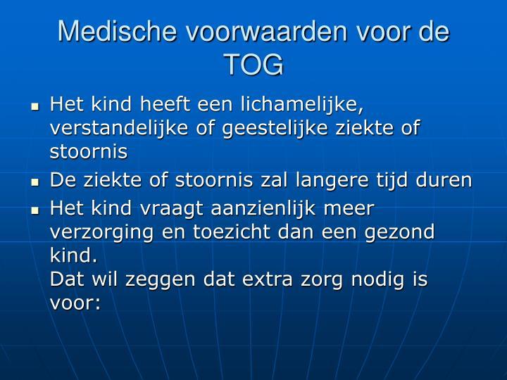Medische voorwaarden voor de TOG