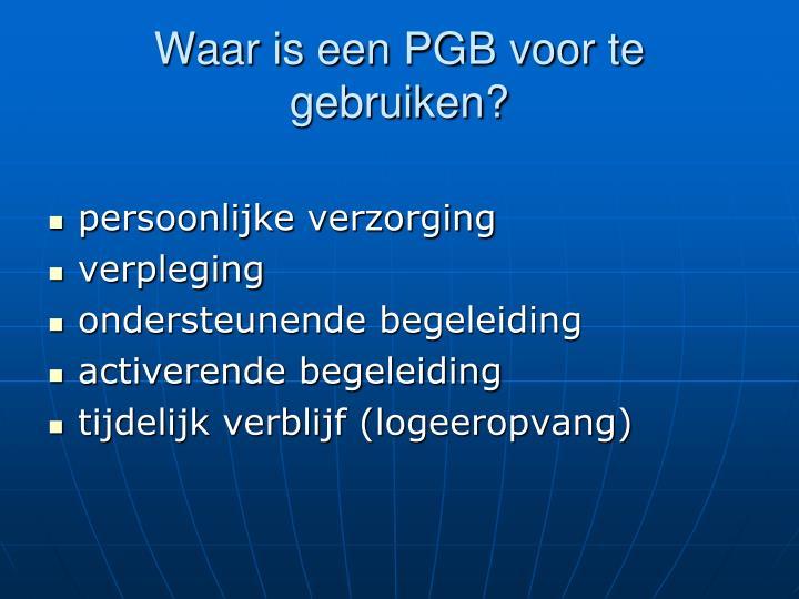 Waar is een PGB voor te gebruiken?