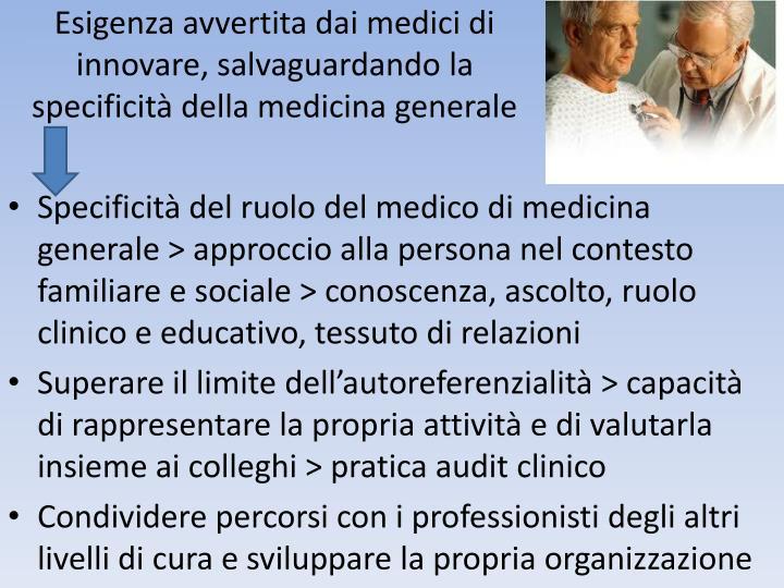 Esigenza avvertita dai medici di innovare, salvaguardando la specificità della medicina generale