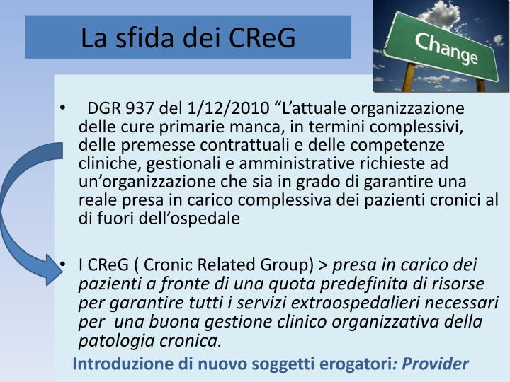 La sfida dei CReG