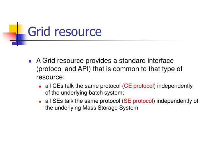 Grid resource