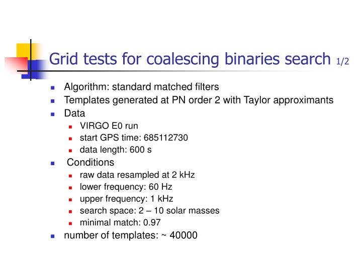 Grid tests for coalescing binaries search