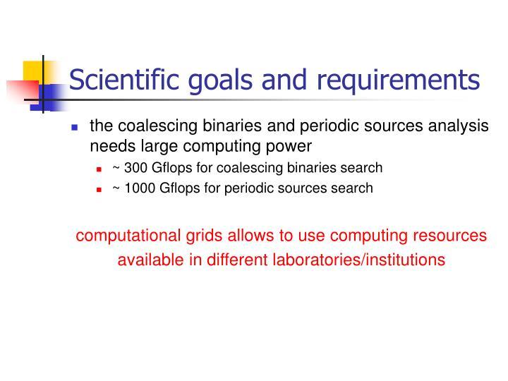 Scientific goals and requirements