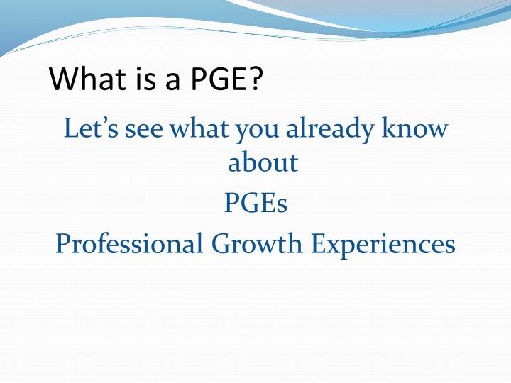 What is a PGE?