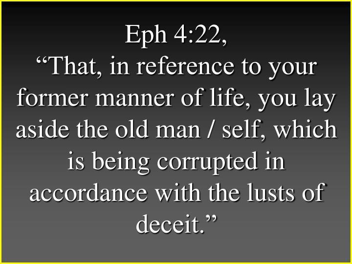 Eph 4:22,
