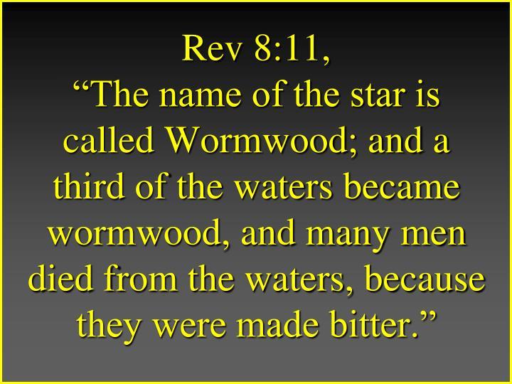 Rev 8:11,