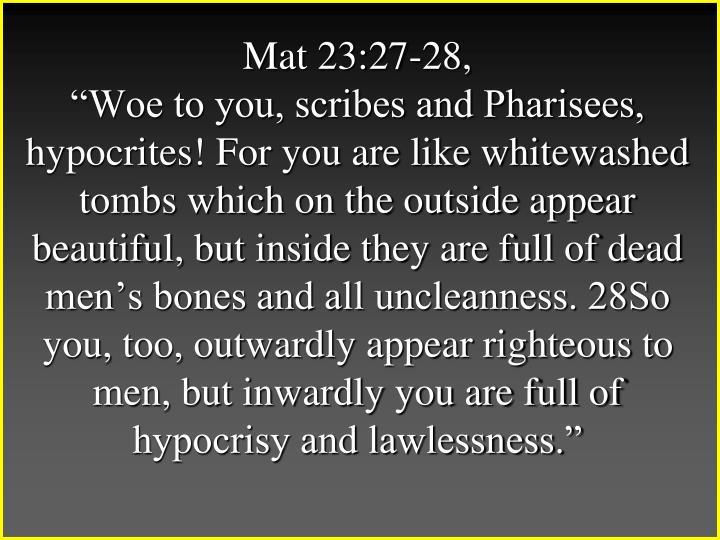 Mat 23:27-28,
