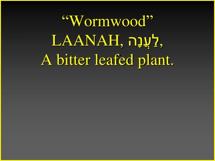 """Wormwood"""