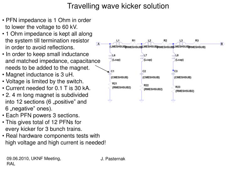 Travelling wave kicker solution