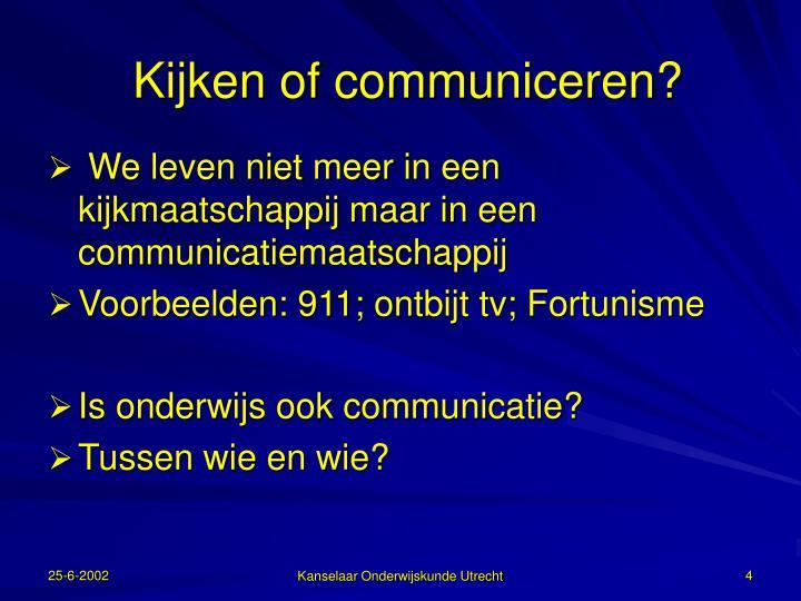 Kijken of communiceren?