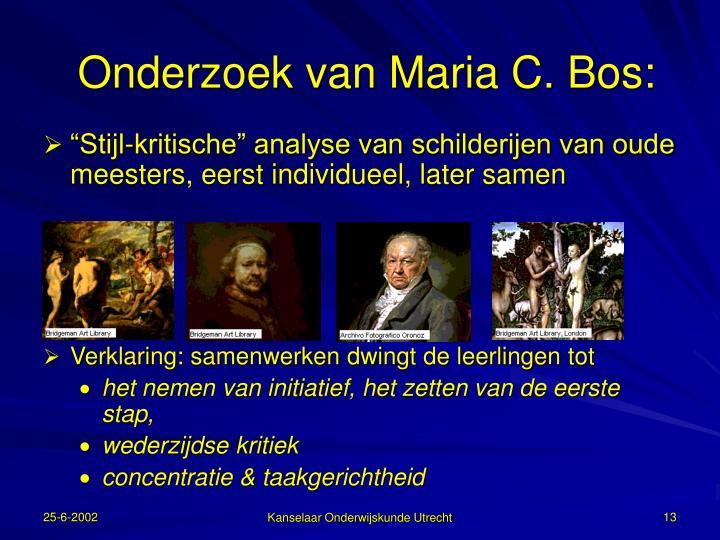 Onderzoek van Maria C. Bos: