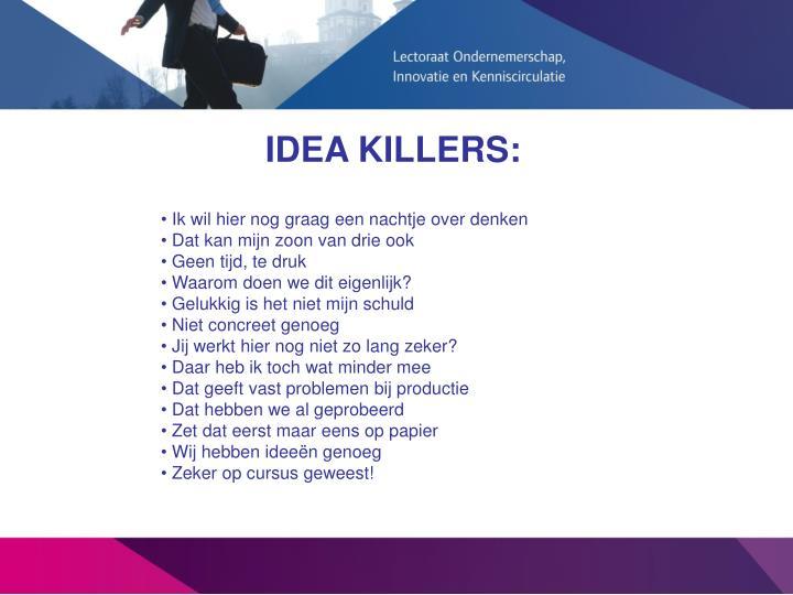 IDEA KILLERS: