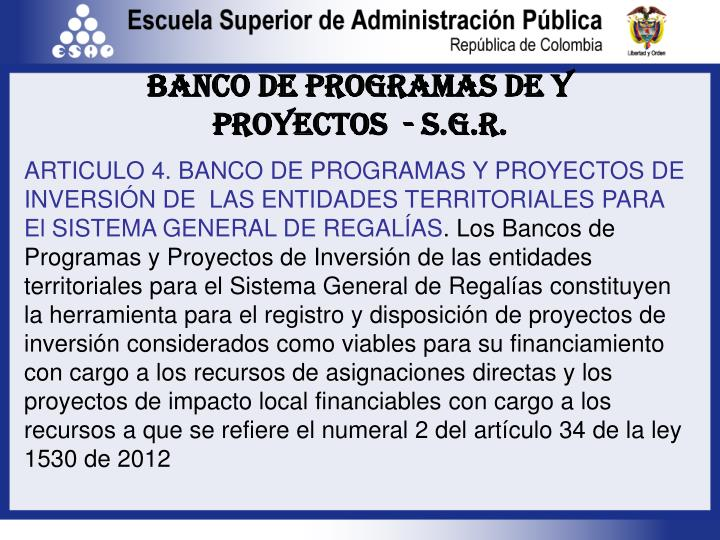 ARTICULO 4. BANCO DE PROGRAMAS Y PROYECTOS DE INVERSIÓN DE  LAS ENTIDADES TERRITORIALES PARA El SISTEMA GENERAL DE REGALÍAS