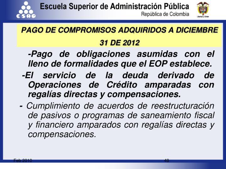 -Pago de obligaciones asumidas con el lleno de formalidades que el EOP establece.