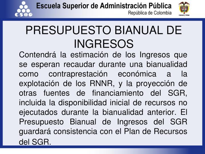 PRESUPUESTO BIANUAL DE INGRESOS