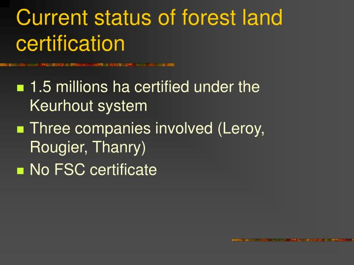 Current status of forest land certification
