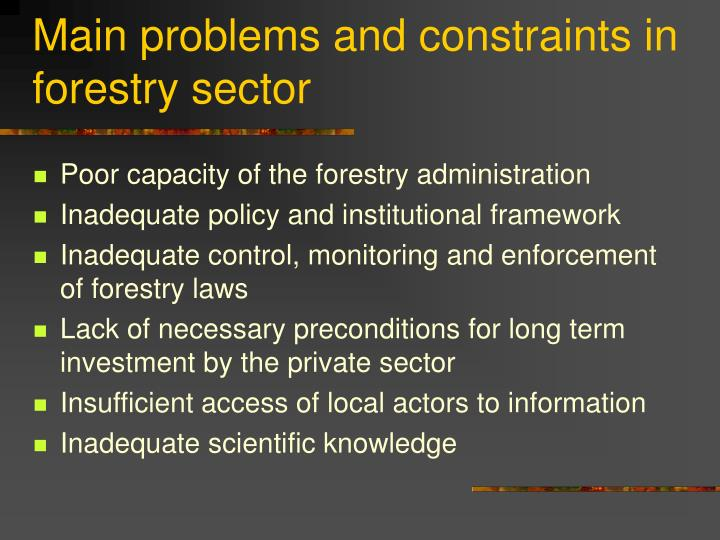 Main problems and constraints in forestry sector
