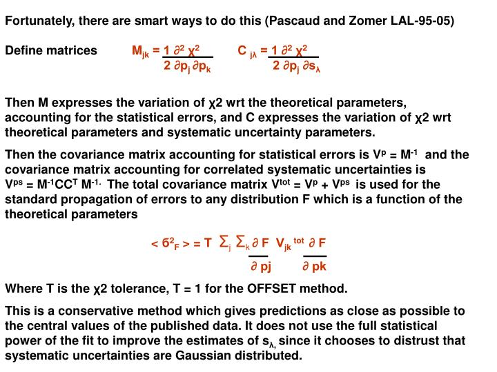 Fortunately, there are smart ways to do this (Pascaud and Zomer LAL-95-05)