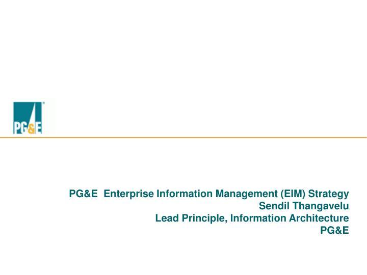 PG&E  Enterprise Information Management (EIM) Strategy