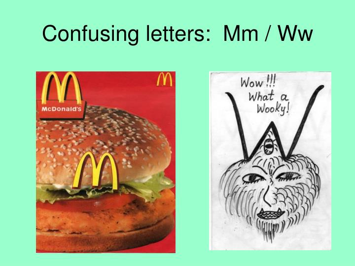 Confusing letters:  Mm / Ww