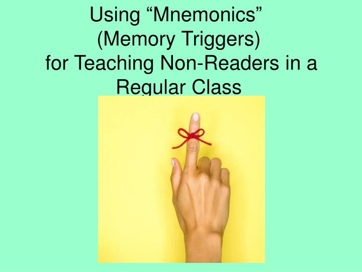 Using mnemonics memory triggers for teaching non readers in a regular class