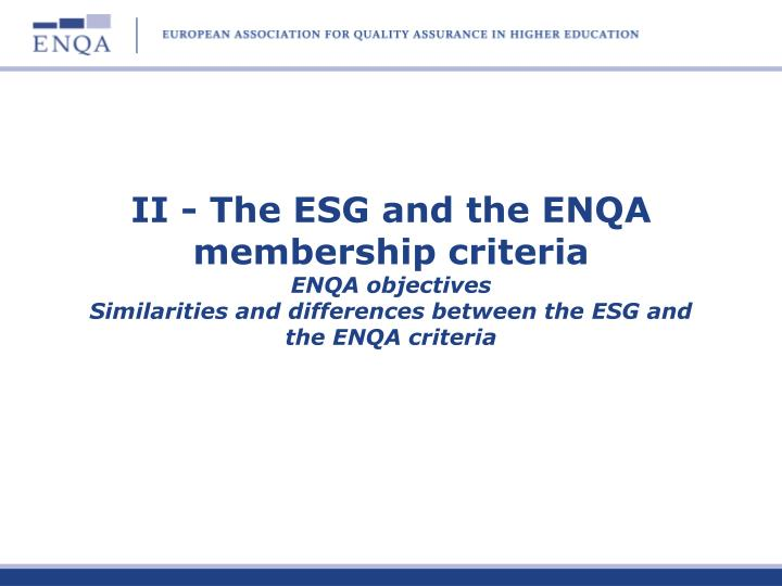 II - The ESG and the ENQA membership criteria