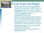 pump tests and repair