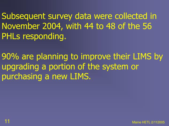 Subsequent survey data were collected in November 2004, with 44 to 48 of the 56 PHLs responding.