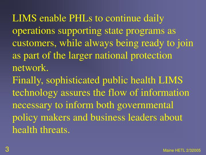 LIMS enable PHLs to continue daily operations supporting state programs as customers, while always b...
