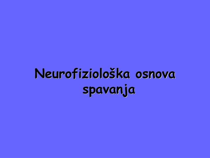 Neurofiziološka osnova spavanja