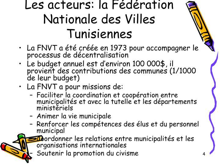 Les acteurs: la Fédération Nationale des Villes Tunisiennes
