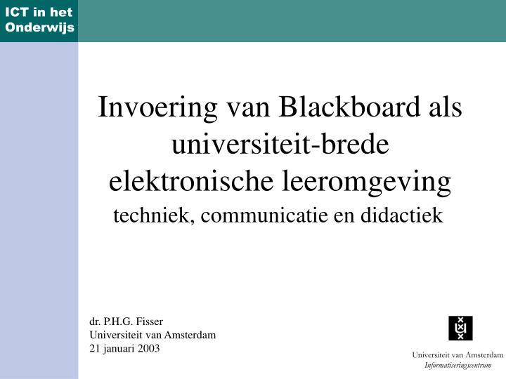 Invoering van blackboard als universiteit brede elektronische leeromgeving