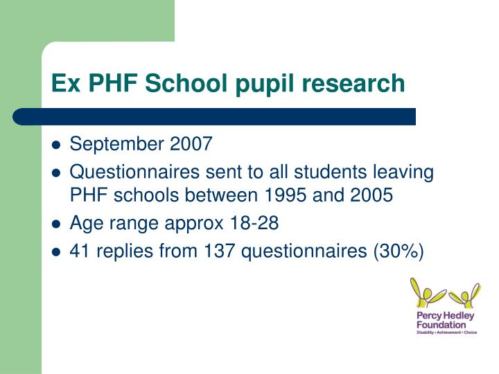 Ex PHF School pupil research