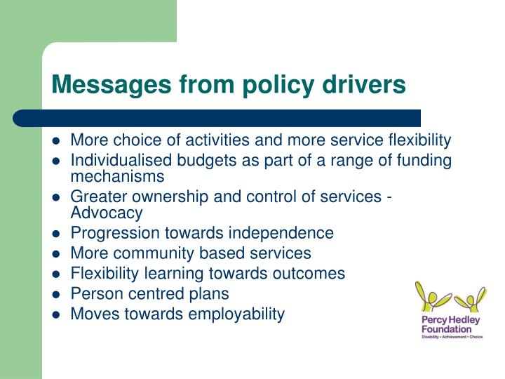 Messages from policy drivers