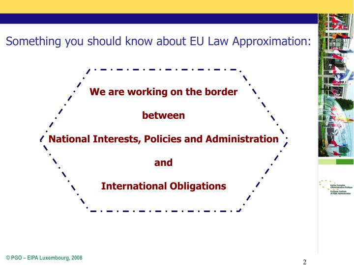 Something you should know about EU Law Approximation:
