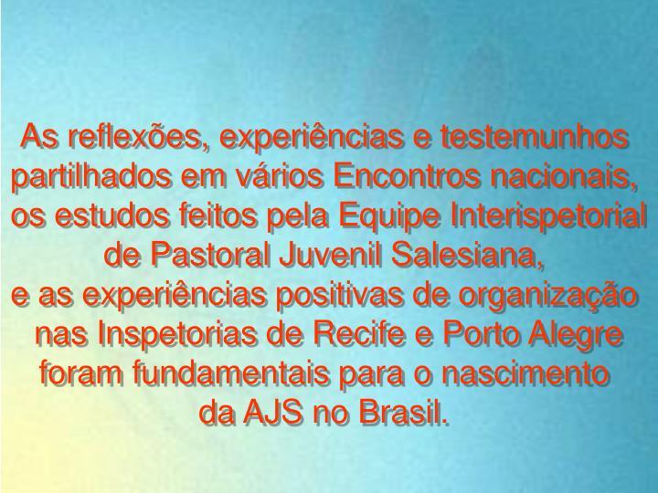 As reflexões, experiências e testemunhos