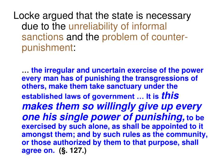 Locke argued that the state is necessary due to the