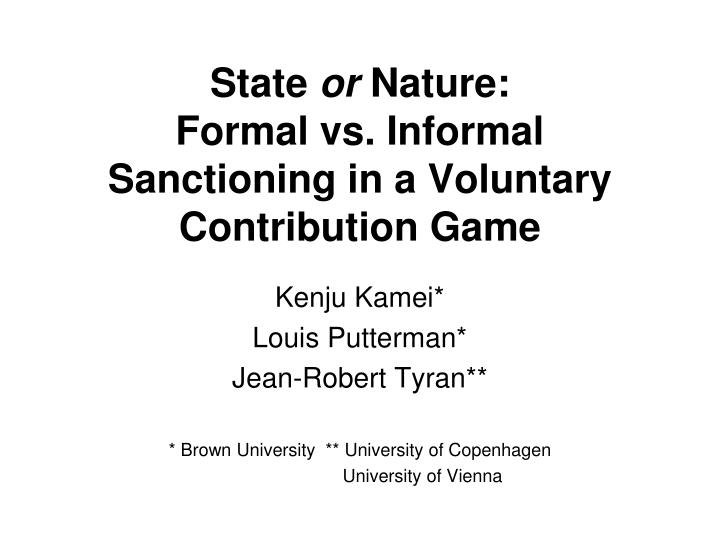 State or nature formal vs informal sanctioning in a voluntary contribution game