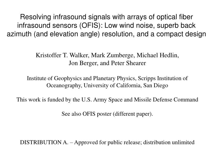 Resolving infrasound signals with arrays of optical fiber infrasound sensors (OFIS): Low wind noise,...