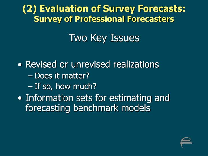 (2) Evaluation of Survey Forecasts: