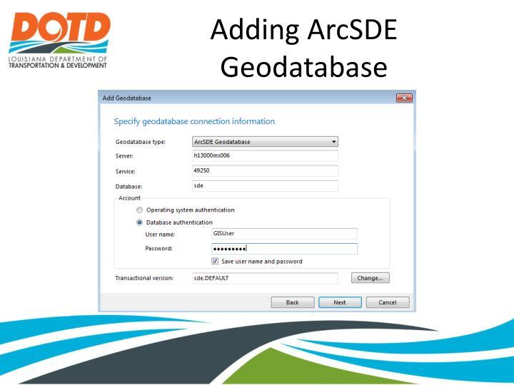 Adding ArcSDE Geodatabase