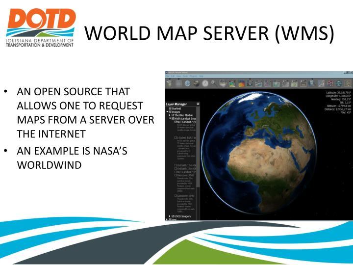 WORLD MAP SERVER (WMS)