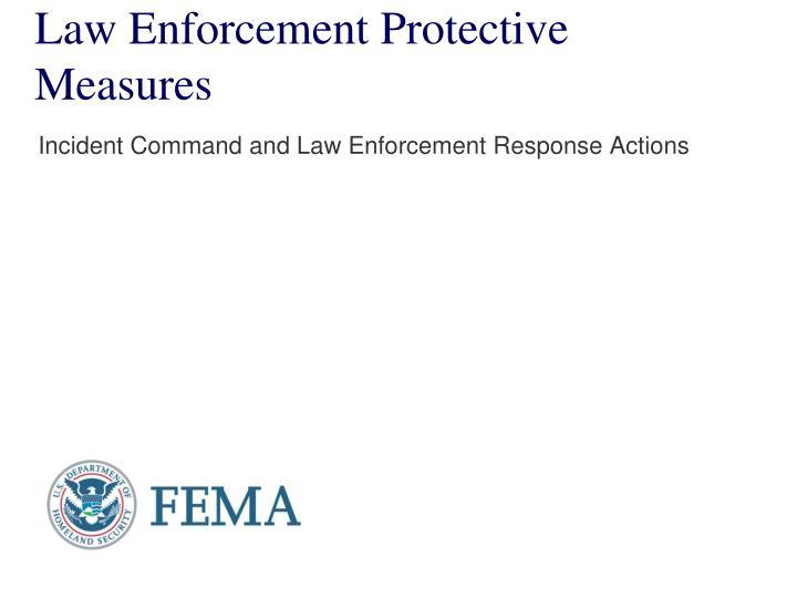 Law enforcement protective measures