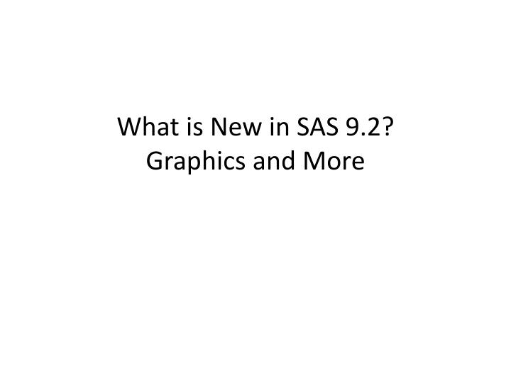 What is new in sas 9 2 graphics and more
