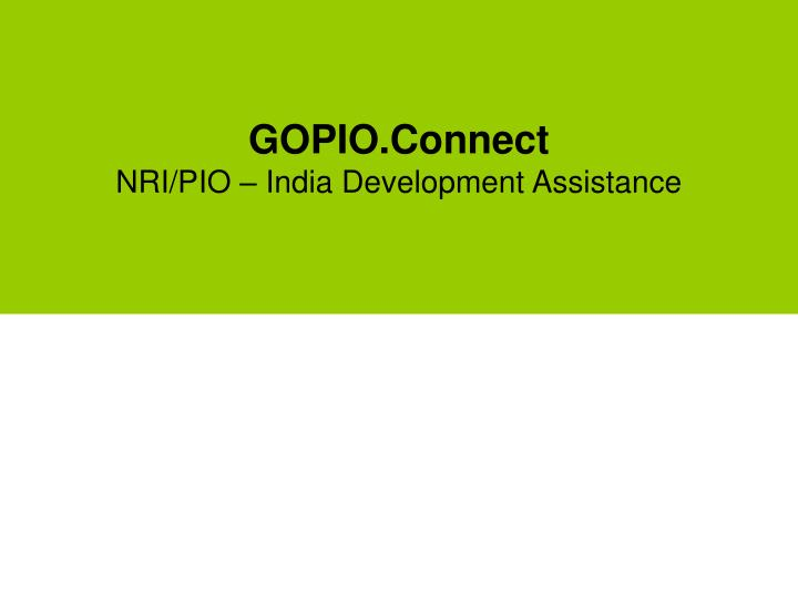 Gopio connect nri pio india development assistance